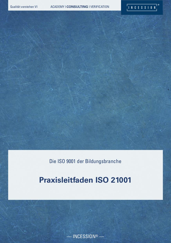Qualität Verstehen VI – Die ISO 9001 Der Bildungsbranche – Praxisleitfaden ISO 21001